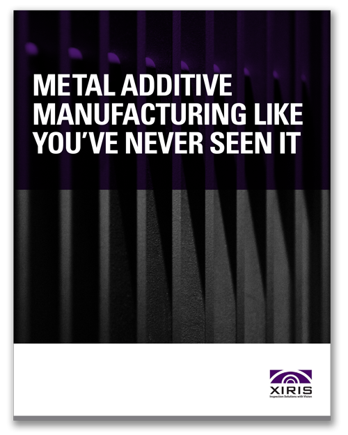 Cover image of Xiris Metal Additive Manufacturing White Paper